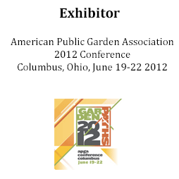 Exhibitor at American Public Garden Assocation Conference 2012