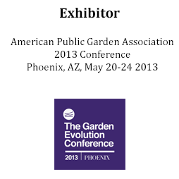 Exhibitor at American Public Garden Assocation Conference 2013
